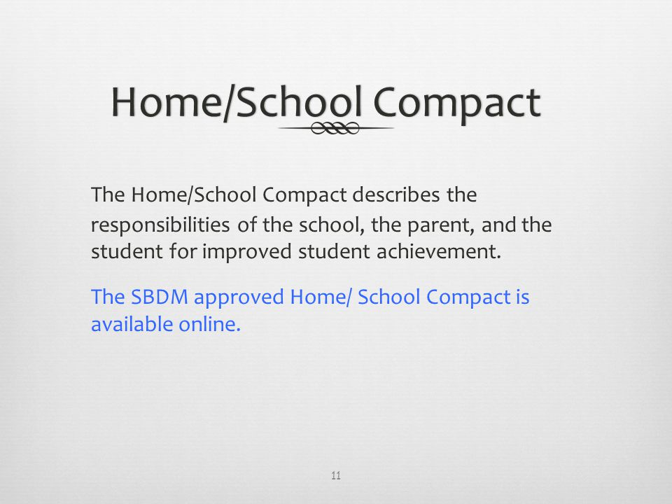 Home/School CompactHome/School Compact The Home/School Compact describes the responsibilities of the school, the parent, and the student for improved student achievement.