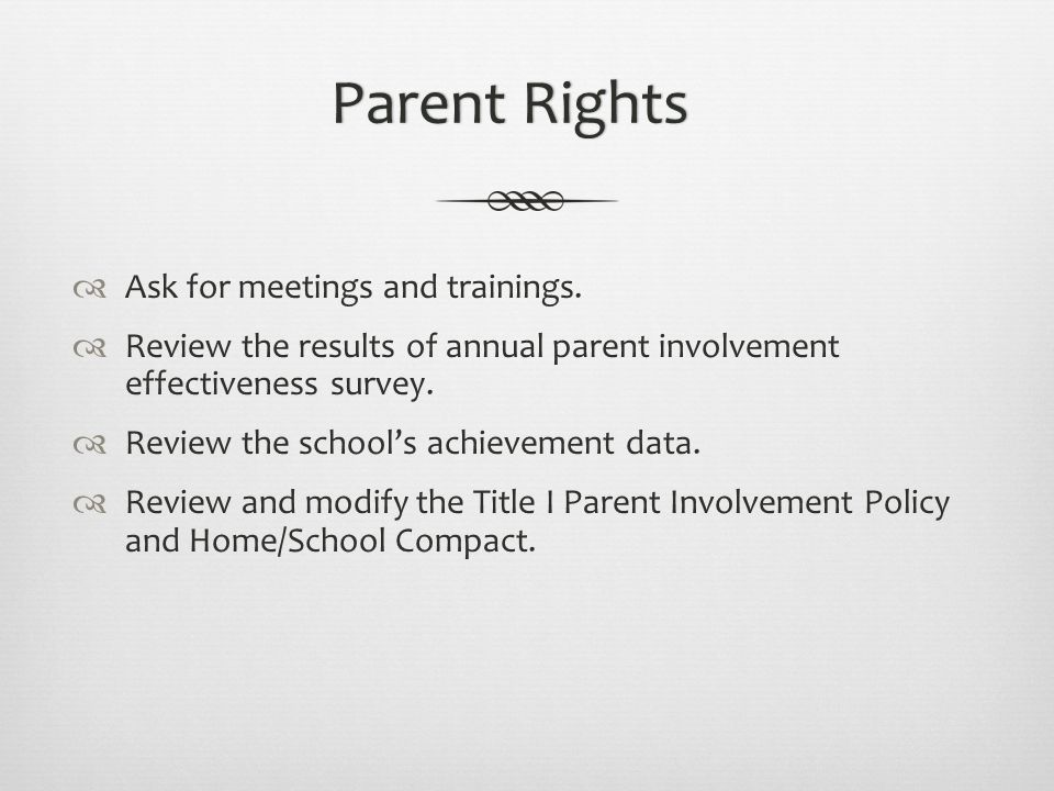 Parent RightsParent Rights  Ask for meetings and trainings.