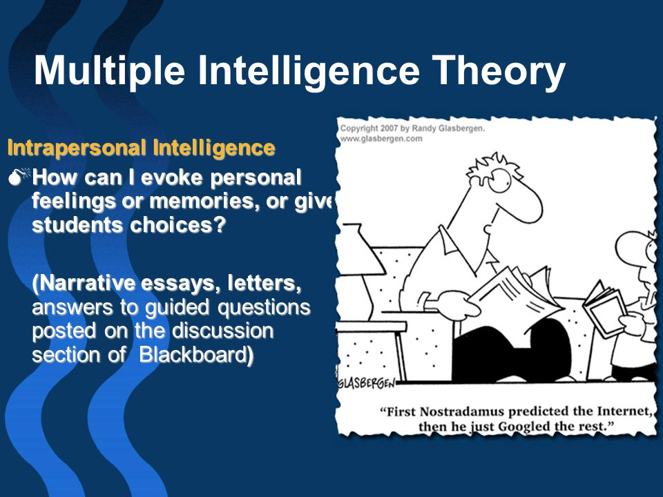 essay on multiple intelligence theory We understand that many people visit this page seeking resources on the topic of dr gardner's theory of multiple intelligences of papers on various topics.