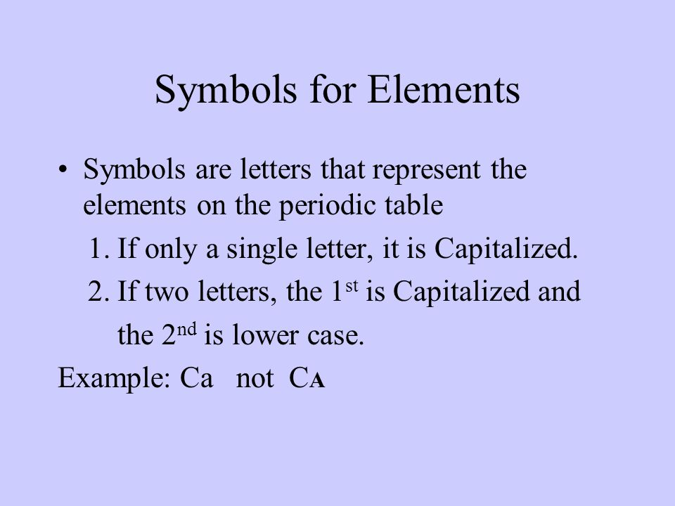 Chemistry notes ppt download 13 symbols for elements symbols are letters that represent the elements on the periodic table 1 if only a single letter it is capitalized 2 urtaz Gallery