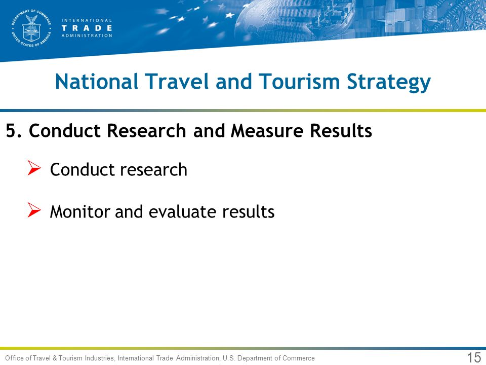 15 Office of Travel & Tourism Industries, International Trade Administration, U.S.