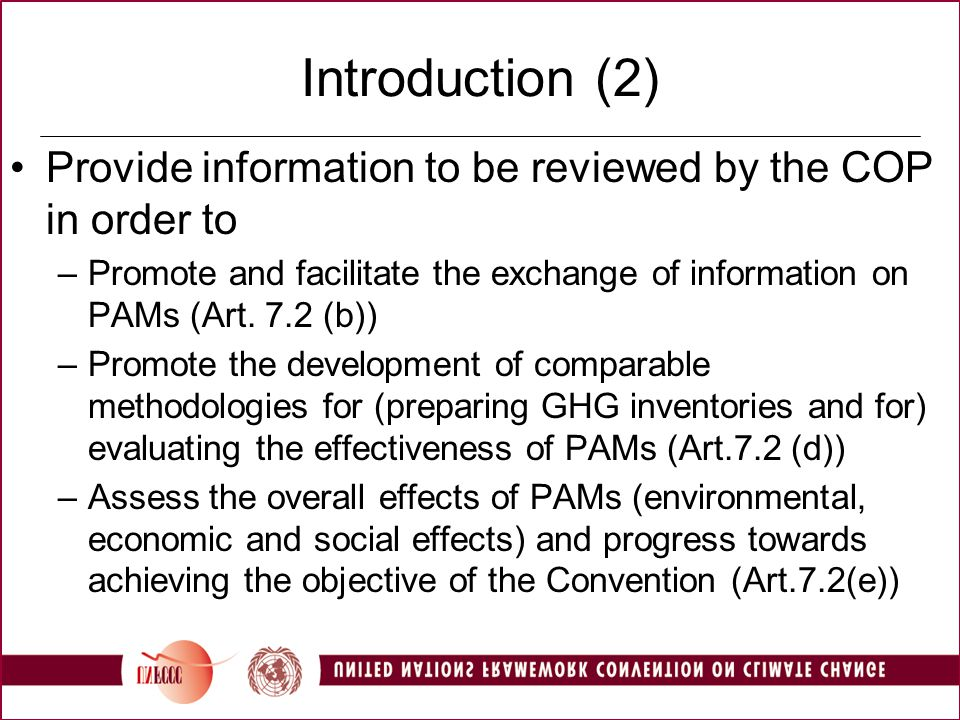 Introduction (2) Provide information to be reviewed by the COP in order to –Promote and facilitate the exchange of information on PAMs (Art.