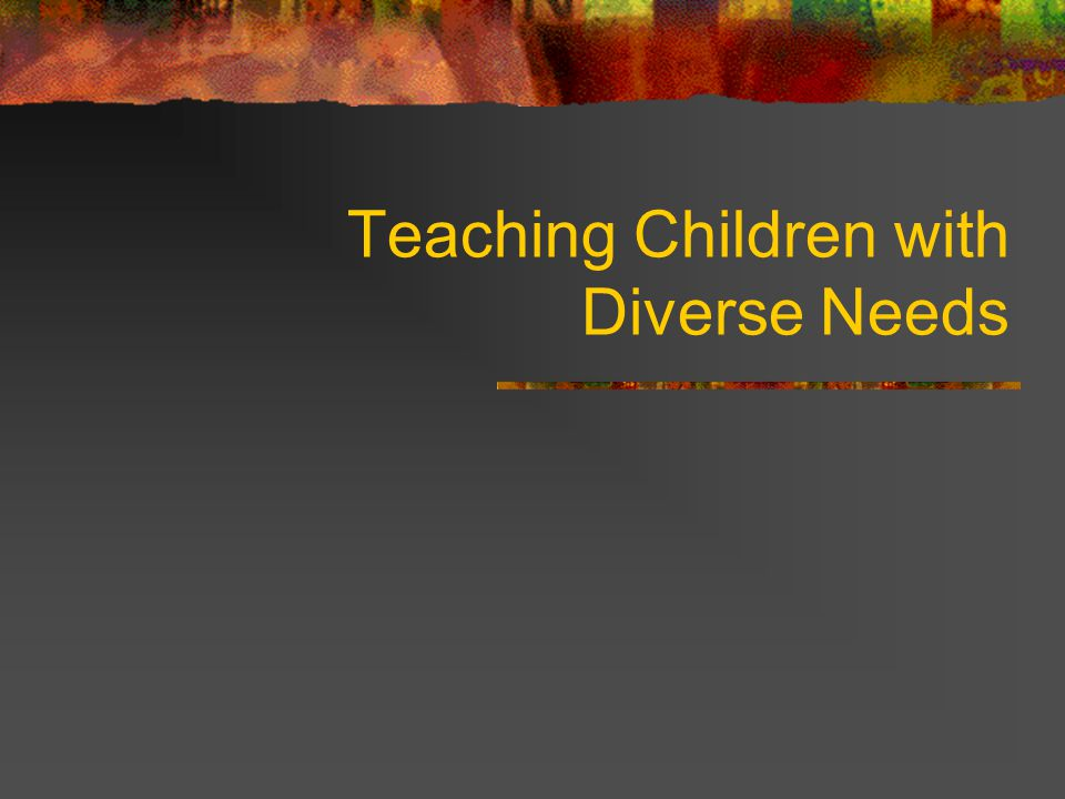 Teaching Children with Diverse Needs