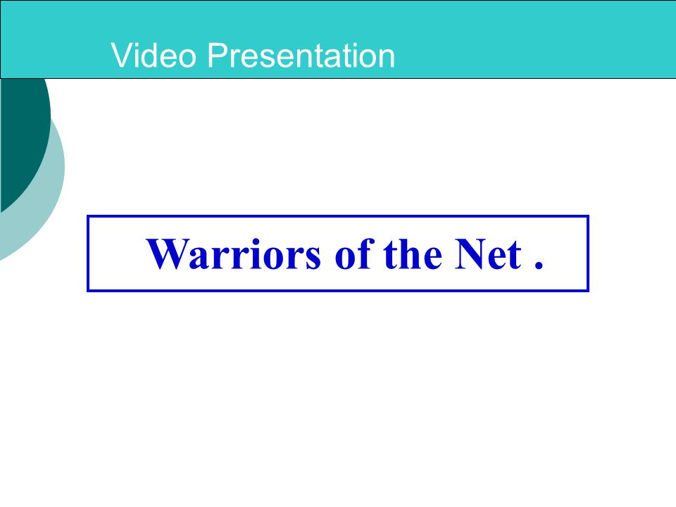 Video Presentation Warriors of the Net.