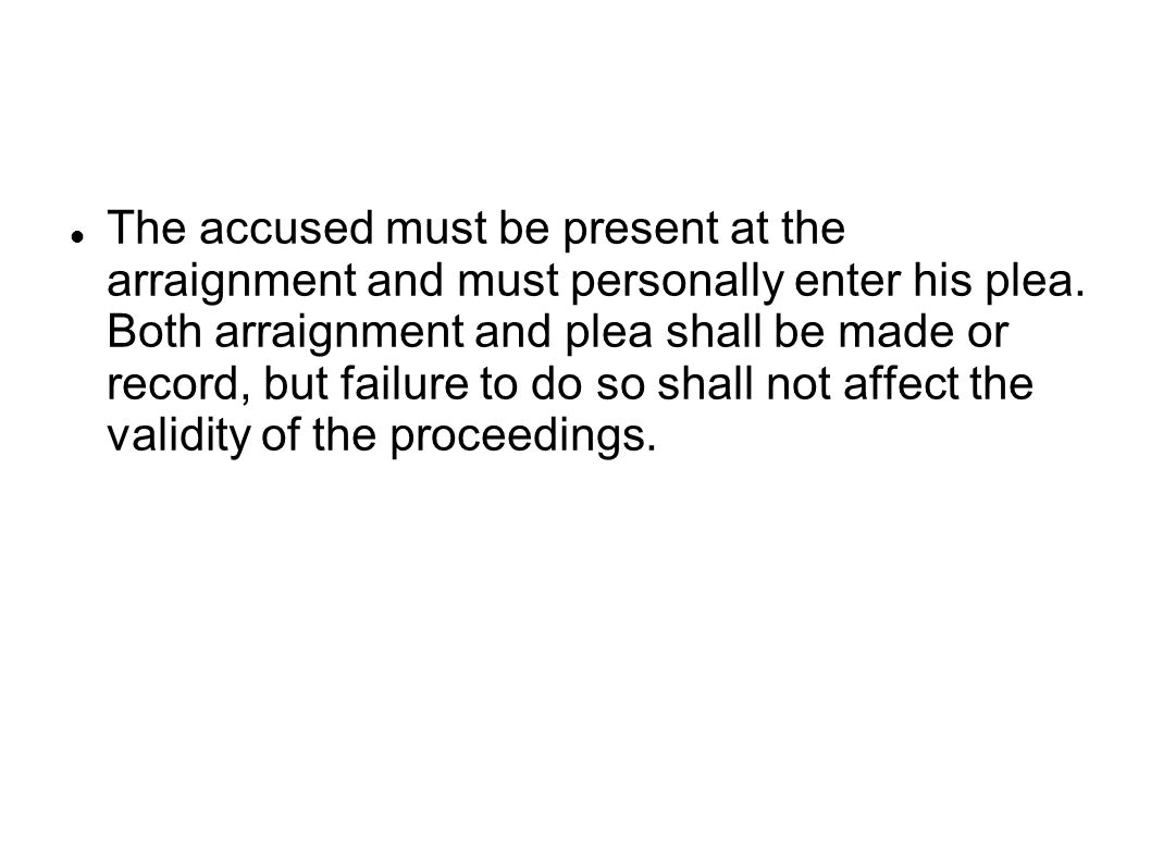 The accused must be present at the arraignment and must personally enter his plea.