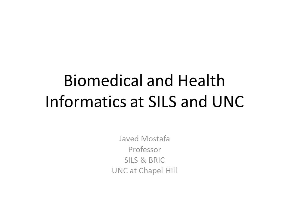 "Presentation ""Biomedical and Health Informatics at SILS and UNC ..."