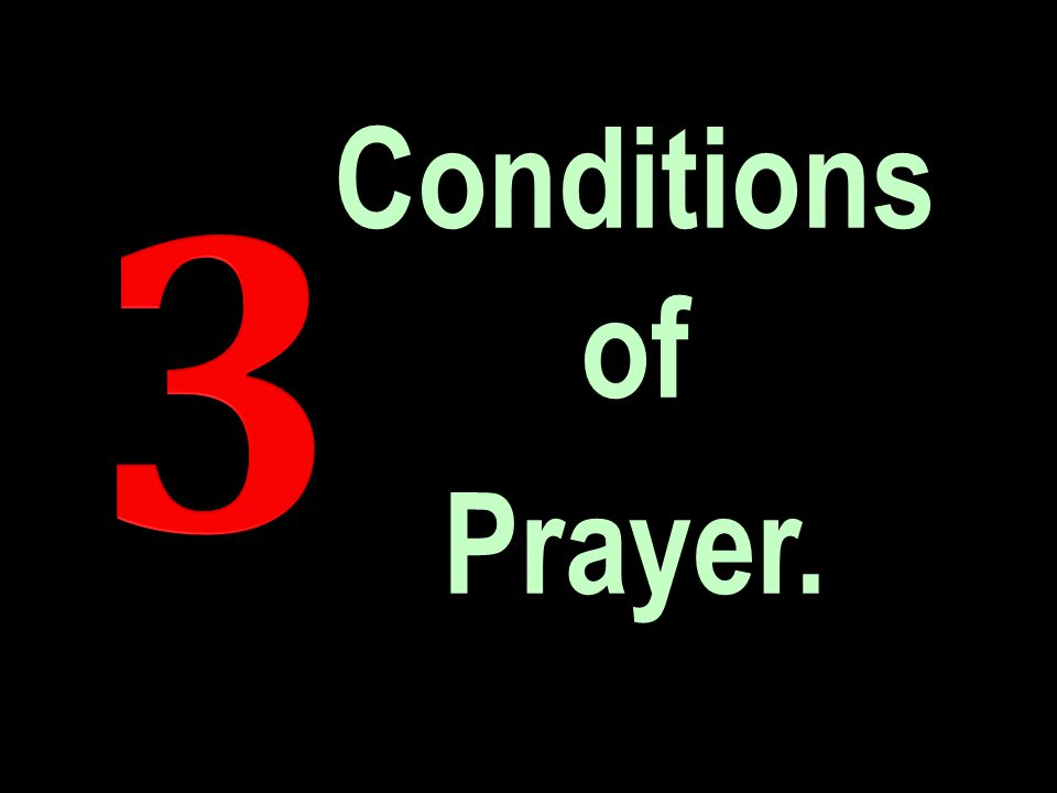 Conditions of Prayer.