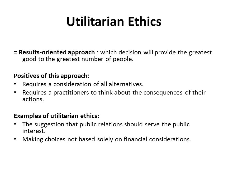 utilitarianism and greatest number Unformatted text preview: a utilitarianism and the greatest good utilitarianism is a formal name for a familiar, and quite common kind of practical reasoning, in which we first decide how to act, and then subsequently justify our choices and actions, by evaluating which of the feasible alternatives is likely.