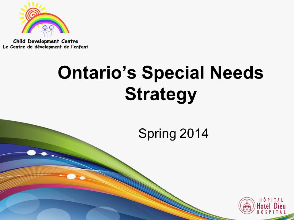 Ontario's Special Needs Strategy Spring 2014