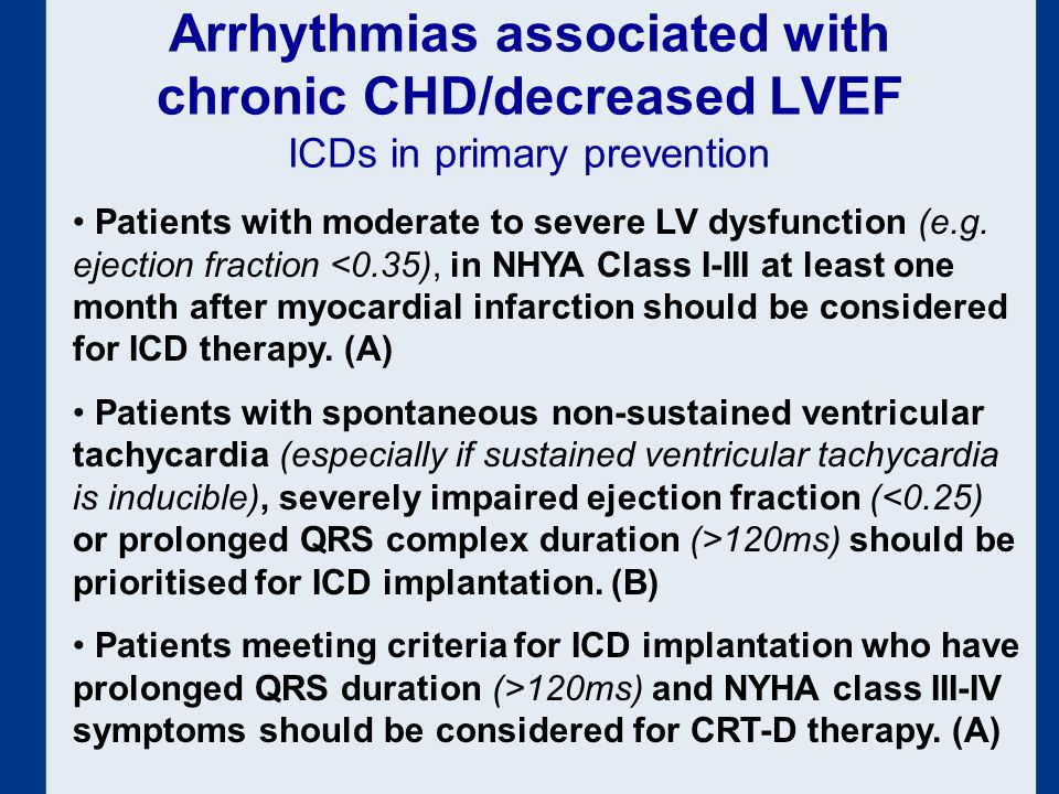 Arrhythmias associated with chronic CHD/decreased LVEF ICDs in primary prevention Patients with moderate to severe LV dysfunction (e.g.