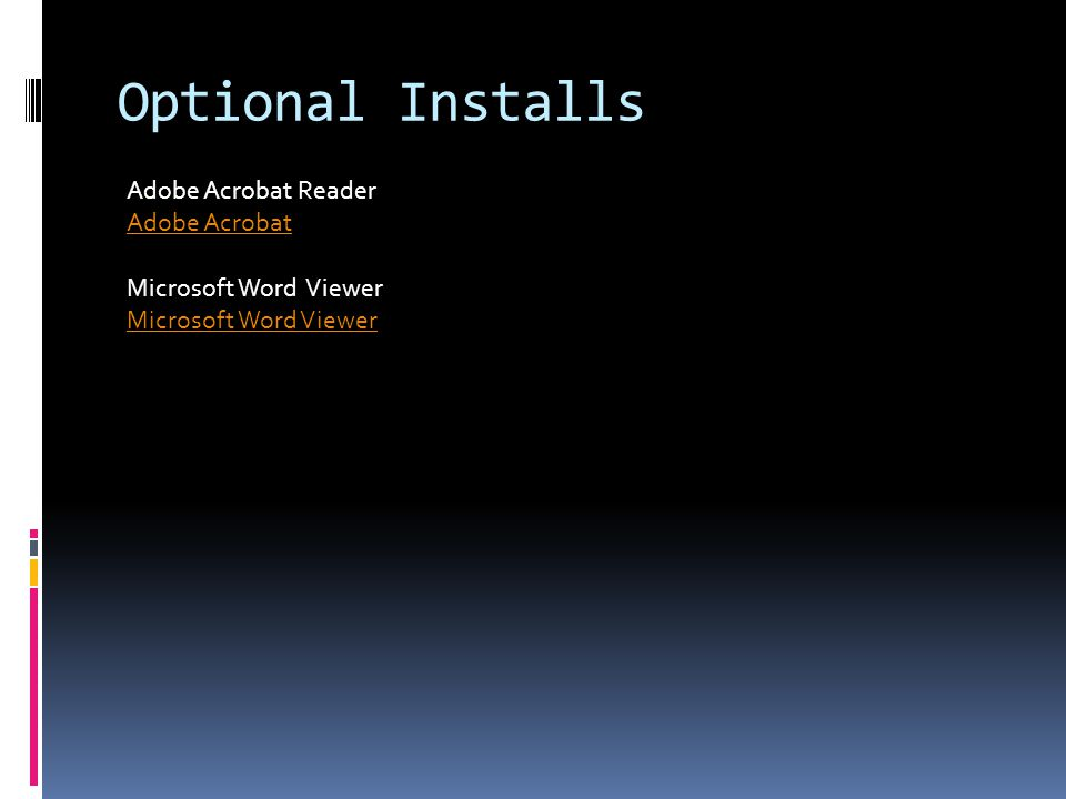 Optional Installs Adobe Acrobat Reader Adobe Acrobat Microsoft Word Viewer