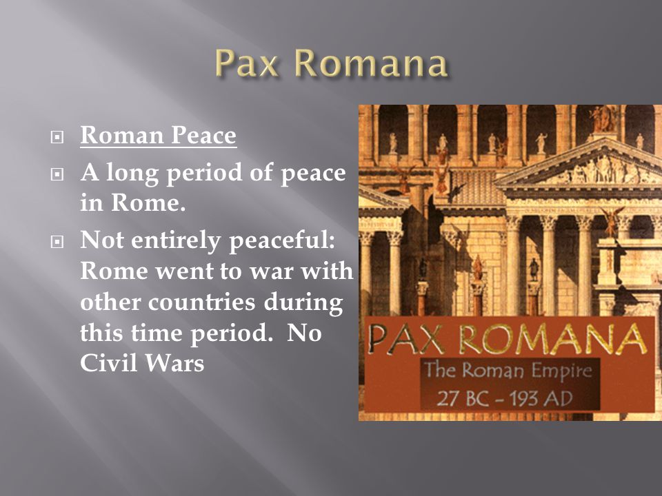 an examination of rome during the pax romana period Chapter 15 the roman empire 233 law during the pax romana, roman law went through major good term for this 200-year period in roman history.