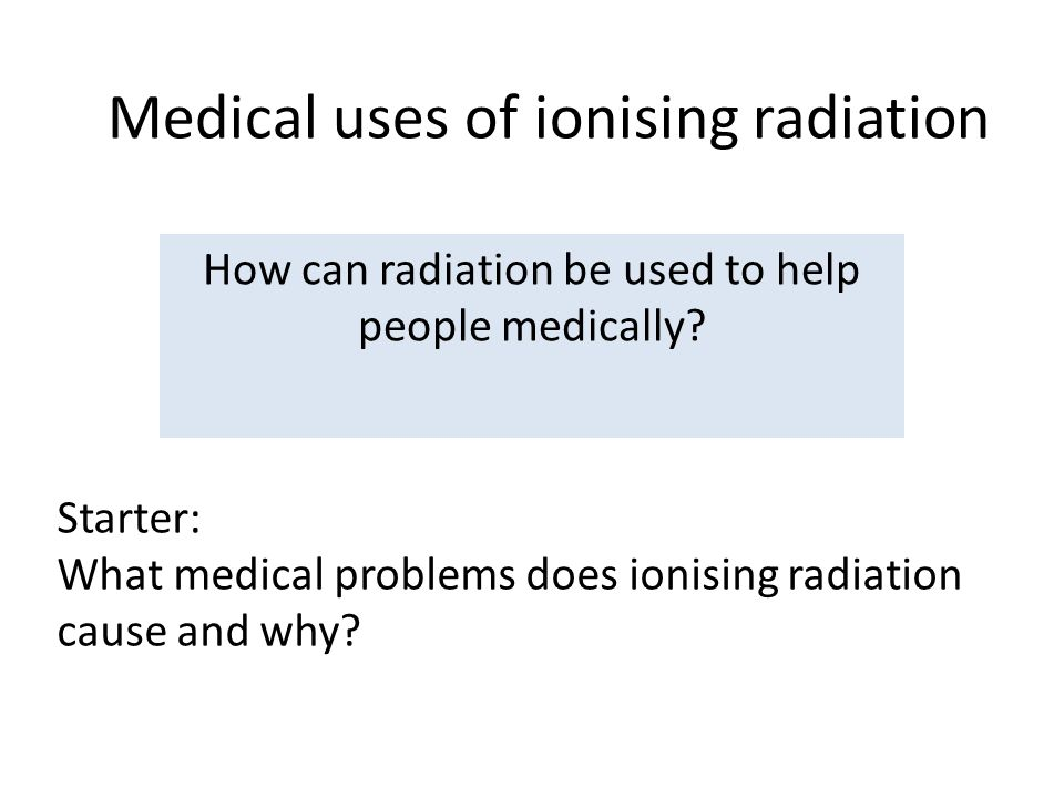 What are the uses of Ionizing Radiation?