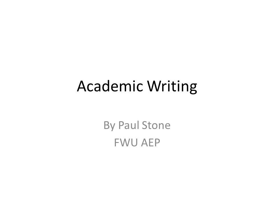 academic writing by paul stone fwu aep general points students 1 academic writing by paul stone fwu aep