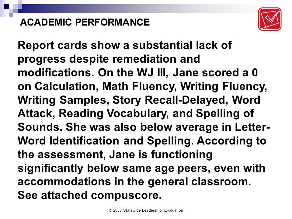 © 2008 Statewide Leadership: Evaluation Report cards show a substantial lack of progress despite remediation and modifications.