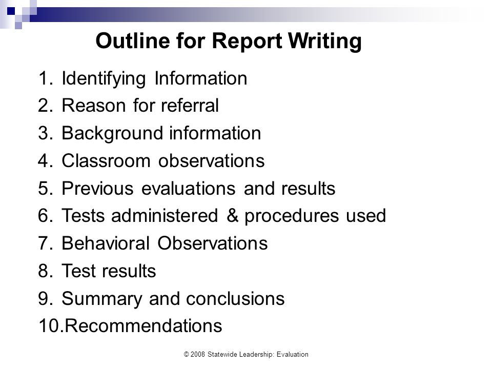 © 2008 Statewide Leadership: Evaluation Outline for Report Writing 1.