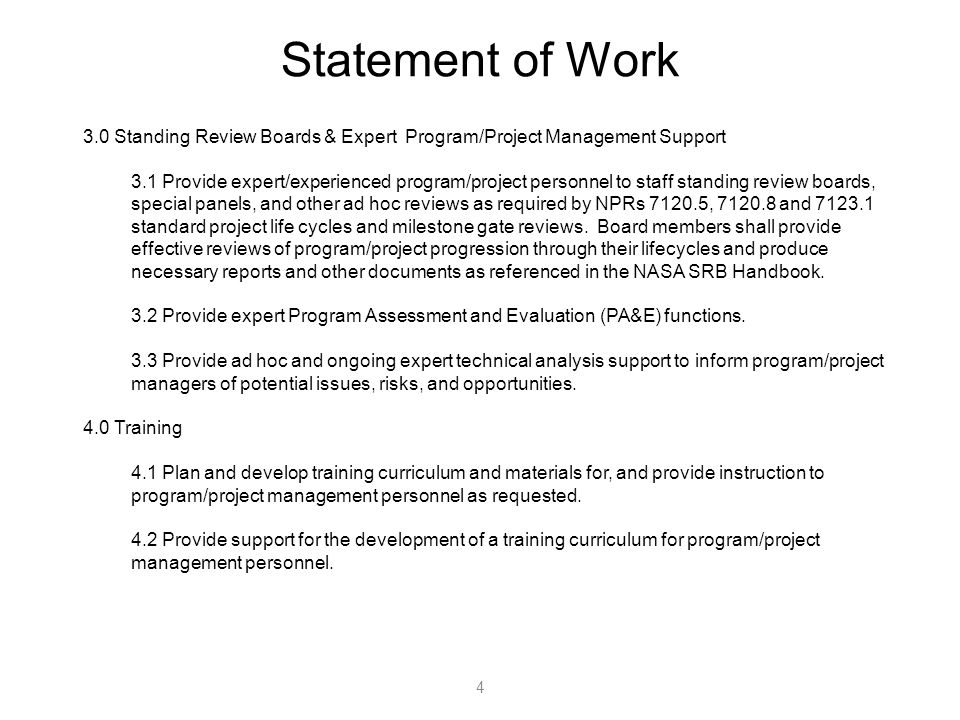 Statement of Work Standing Review Boards & Expert Program/Project Management Support 3.1 Provide expert/experienced program/project personnel to staff standing review boards, special panels, and other ad hoc reviews as required by NPRs , and standard project life cycles and milestone gate reviews.