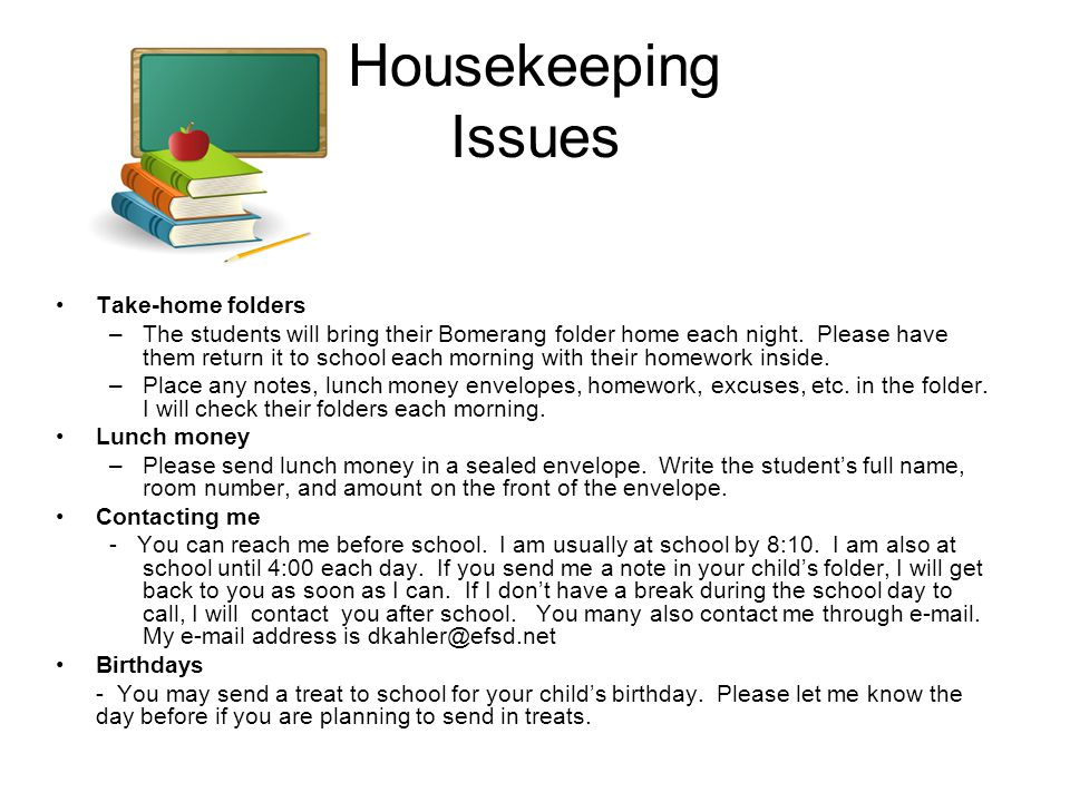 Housekeeping Issues Take-home folders –The students will bring their Bomerang folder home each night.