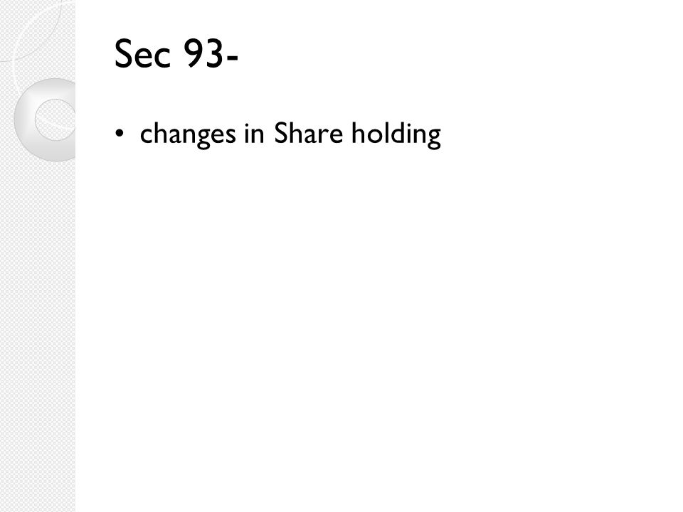 Sec 93- changes in Share holding