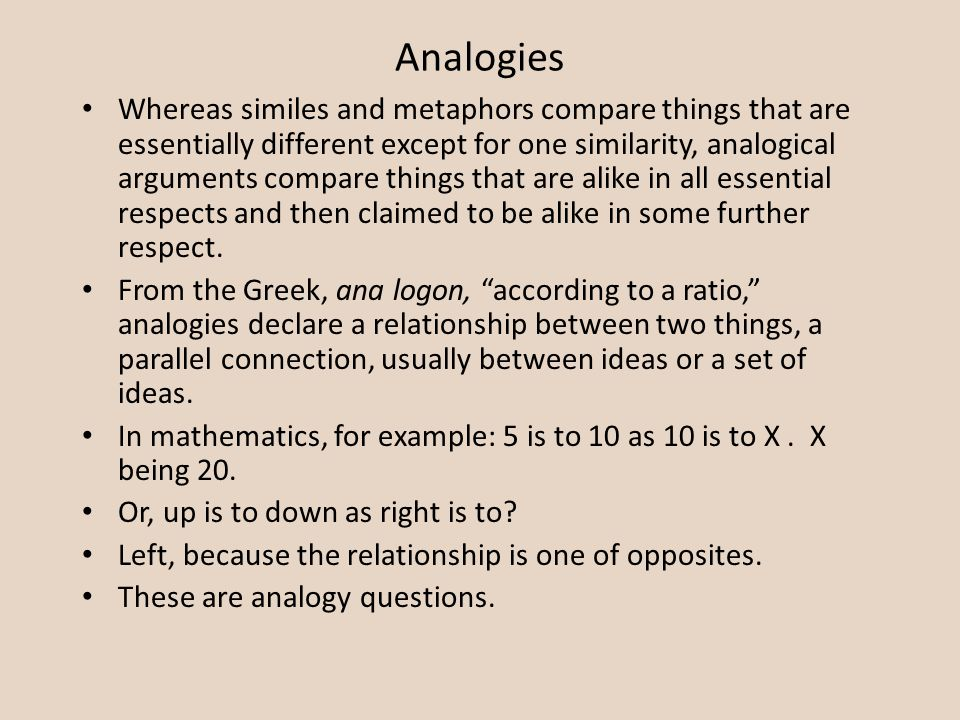 analogies essay An analogy is comparable to a metaphor and simile in that it shows how two different things are similar, but it's a bit more complex rather than a figure of speech, an analogy is more of a logical argument.