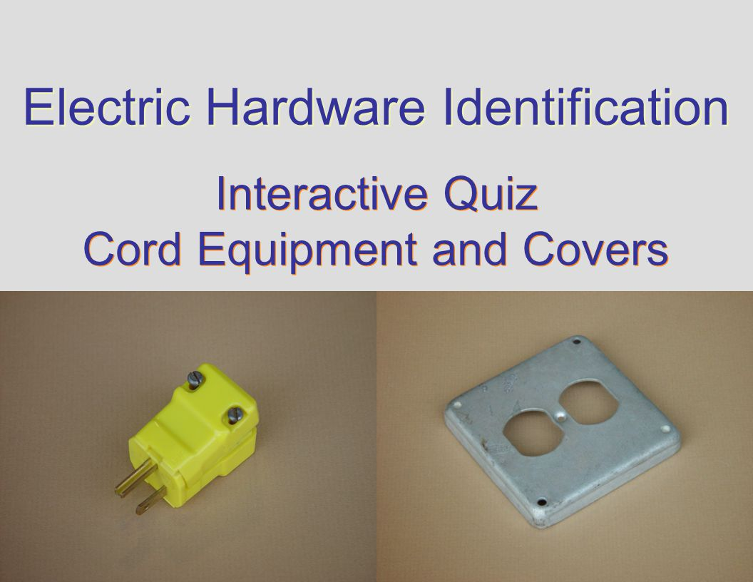 2 electric hardware identification interactive quiz cord equipment and covers interactive quiz cord equipment and covers