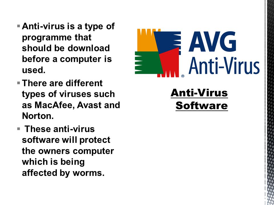  Anti-virus is a type of programme that should be download before a computer is used.
