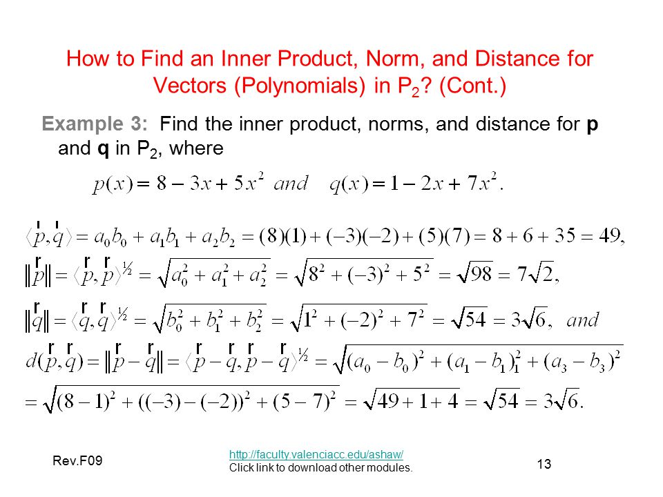 13 Rev.F09 How to Find an Inner Product, Norm, and Distance for Vectors (Polynomials) in P 2 .