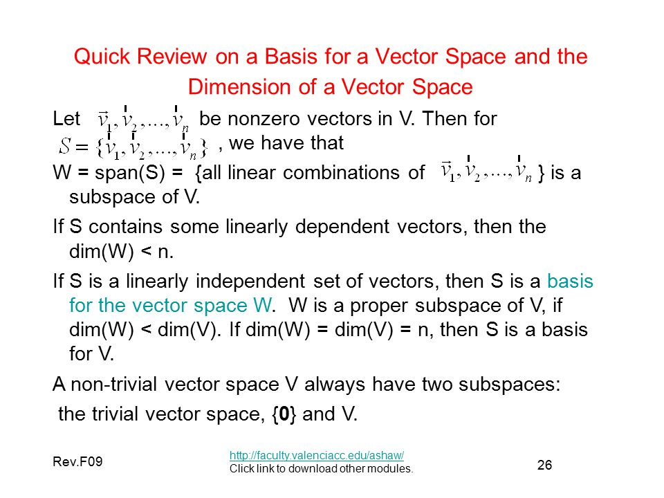 26 Rev.F09 Quick Review on a Basis for a Vector Space and the Dimension of a Vector Space   Click link to download other modules.