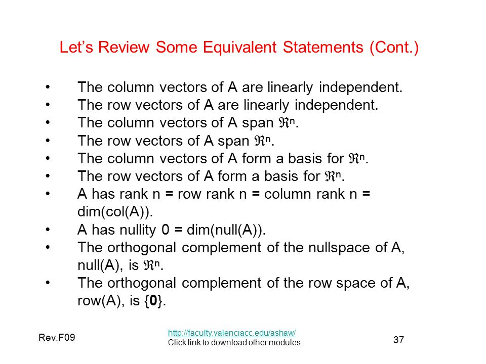 37 Rev.F09 Let's Review Some Equivalent Statements (Cont.) The column vectors of A are linearly independent.