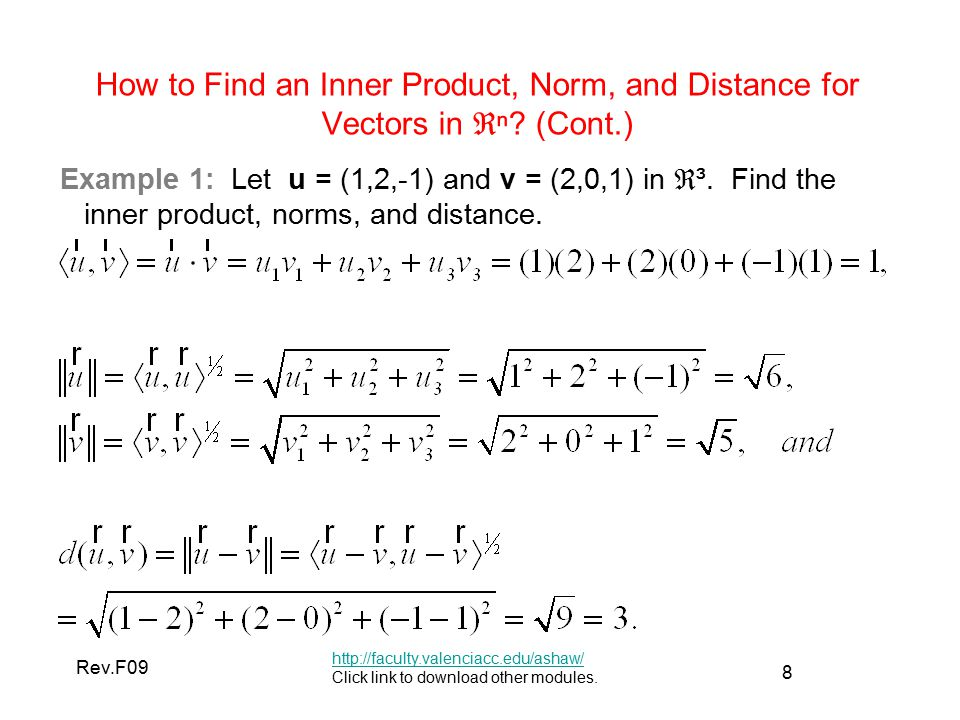8 Rev.F09 How to Find an Inner Product, Norm, and Distance for Vectors in ℜ ⁿ.