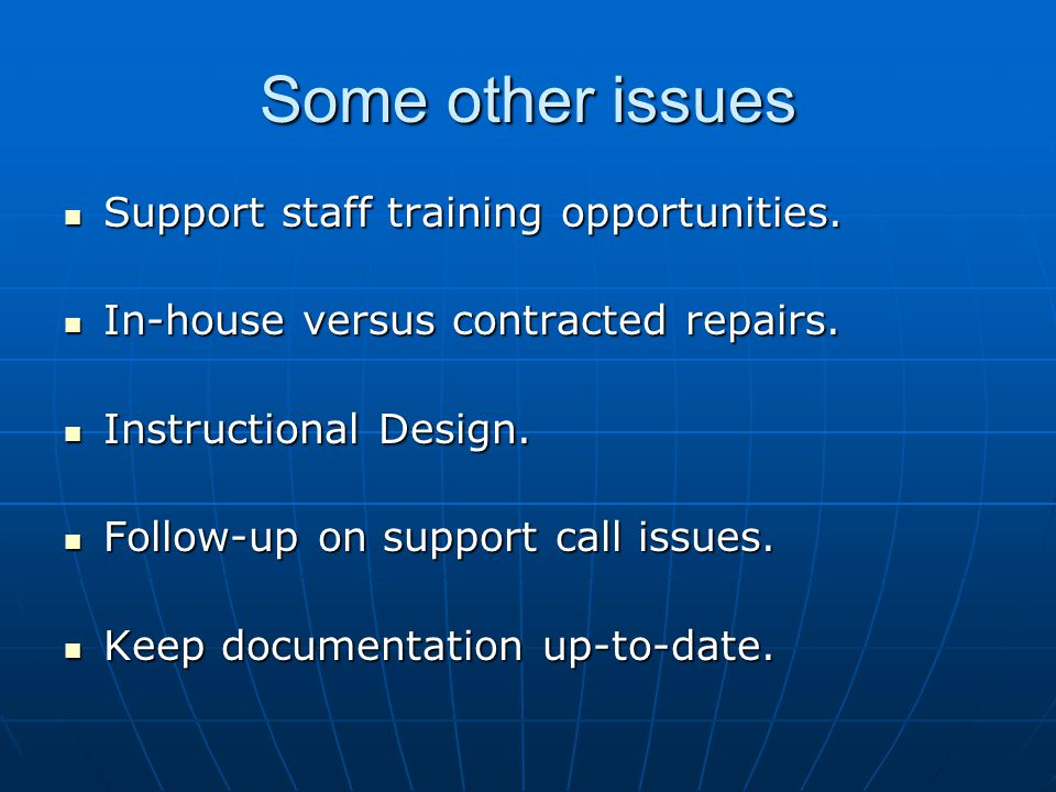 Some other issues Support staff training opportunities.
