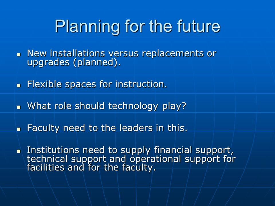 Planning for the future New installations versus replacements or upgrades (planned).