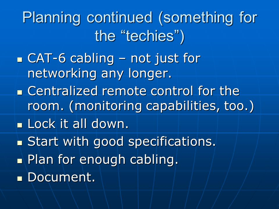 Planning continued (something for the techies ) CAT-6 cabling – not just for networking any longer.