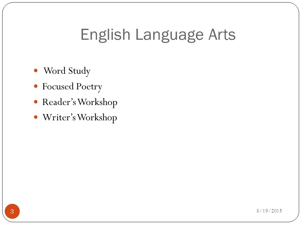 English Language Arts 8/19/ Word Study Focused Poetry Reader's Workshop Writer's Workshop