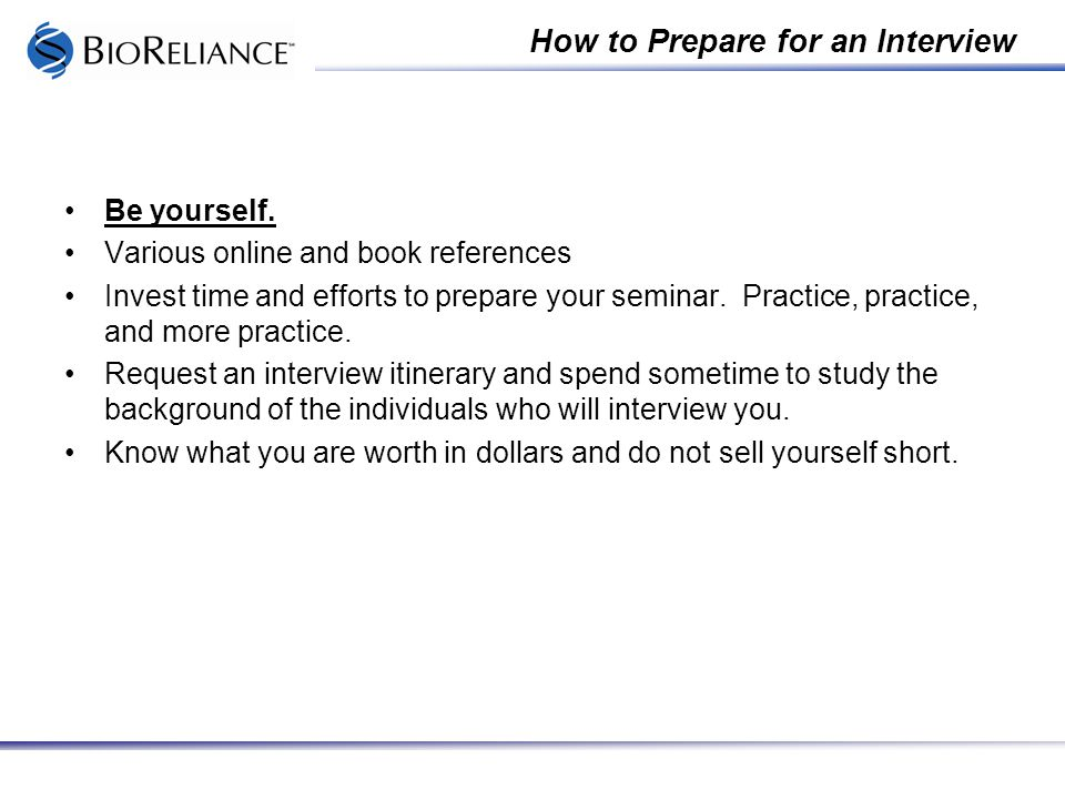 Working in the biotechpharmaceutical industry october 11 2007 how to prepare for an interview be yourself sciox Images