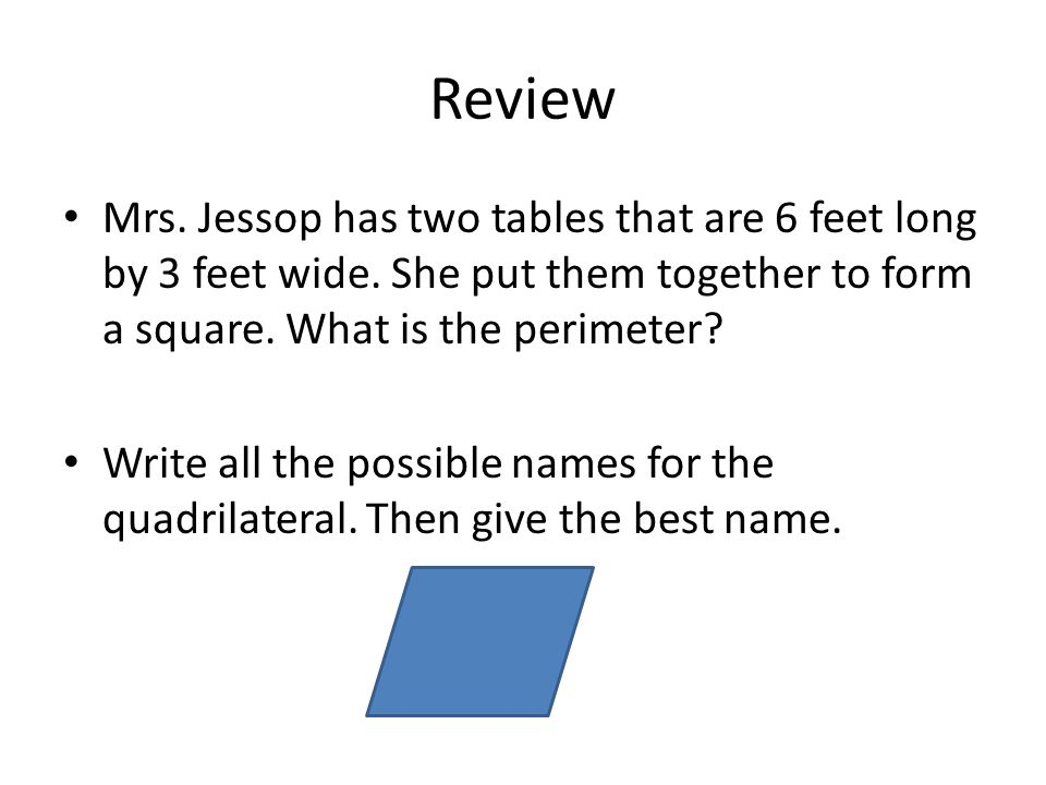 Review Mrs. Jessop has two tables that are 6 feet long by 3 feet wide.