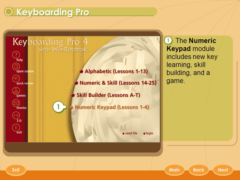 Keyboarding Pro 15 The Numeric Keypad module includes new key learning, skill building, and a game.