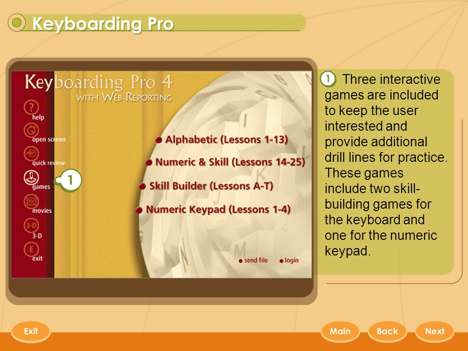 Keyboarding Pro 17 Three interactive games are included to keep the user interested and provide additional drill lines for practice.