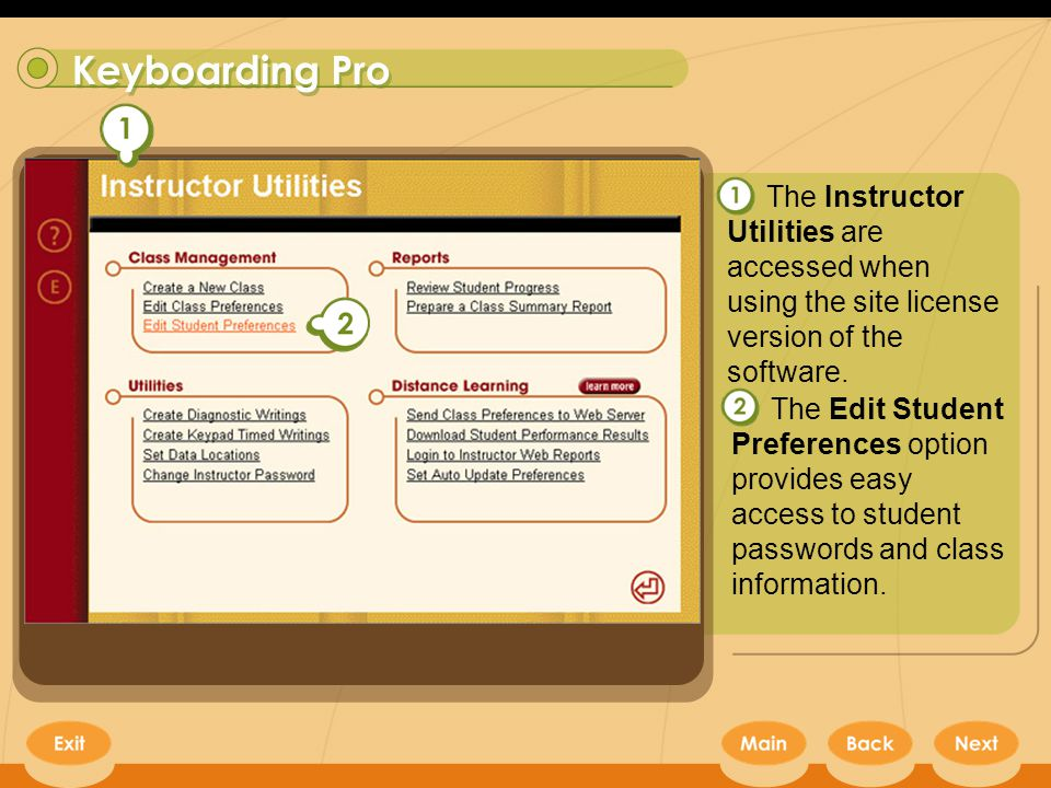 Keyboarding Pro 19 The Instructor Utilities are accessed when using the site license version of the software.