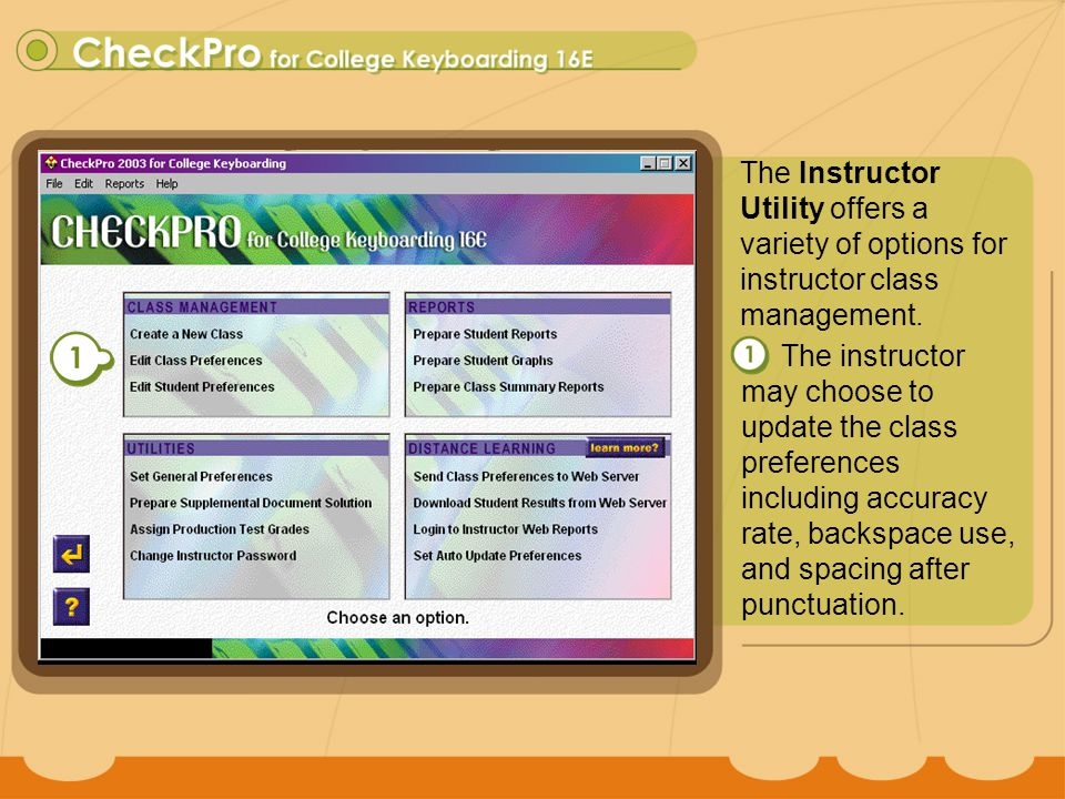 CheckPro 16 The instructor may choose to update the class preferences including accuracy rate, backspace use, and spacing after punctuation.