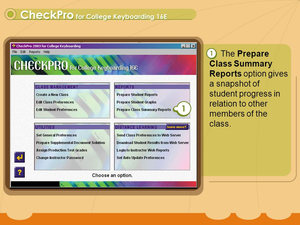 CheckPro 13 The Prepare Class Summary Report option gives a snapshot of student progress in relation to other members of the class.