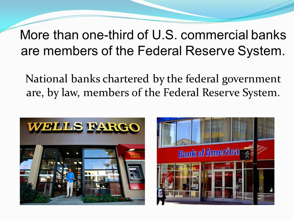 More than one-third of U.S. commercial banks are members of the Federal Reserve System.