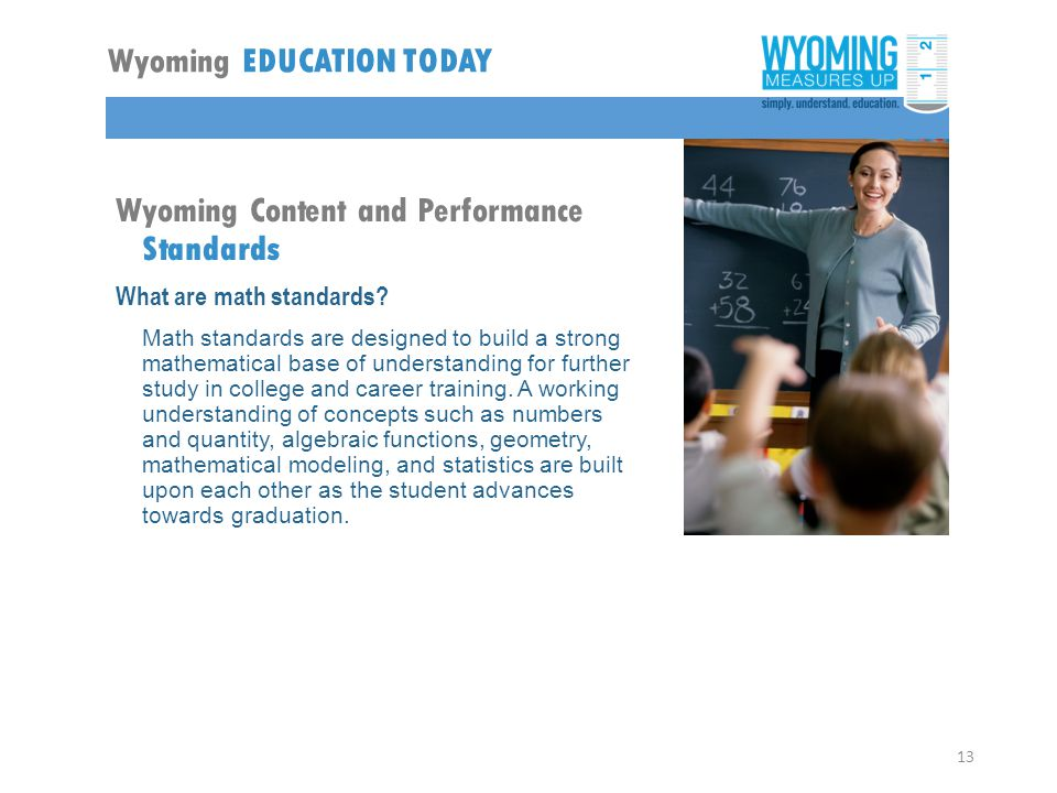 Wyoming Content and Performance Standards What are math standards.