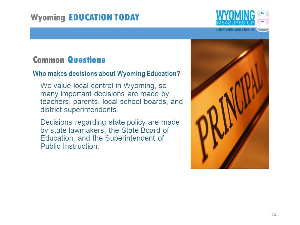 Common Questions Who makes decisions about Wyoming Education.