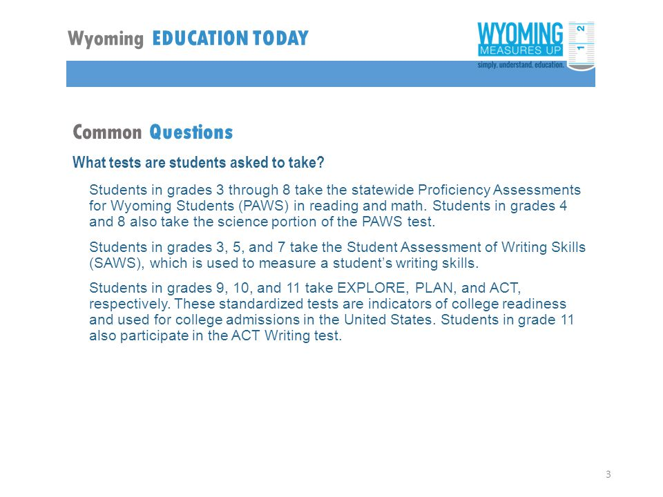 Common Questions What tests are students asked to take.