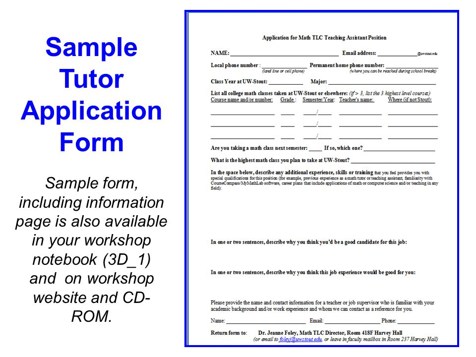 Sample Tutor Application Form Sample form, including information page is also available in your workshop notebook (3D_1) and on workshop website and CD- ROM.