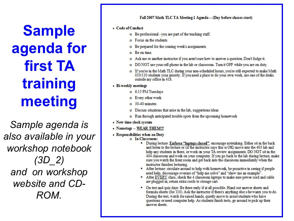Sample agenda for first TA training meeting Sample agenda is also available in your workshop notebook (3D_2) and on workshop website and CD- ROM.