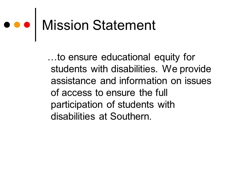 Mission Statement …to ensure educational equity for students with disabilities.