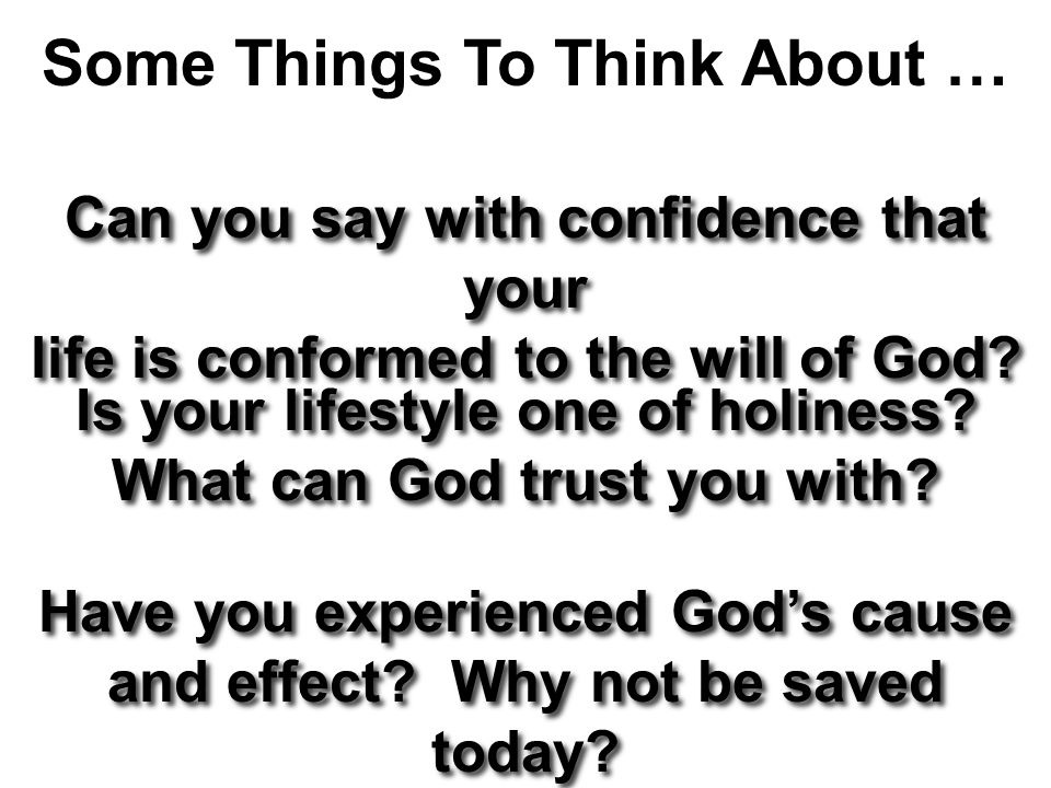 Can you say with confidence that your life is conformed to the will of God.