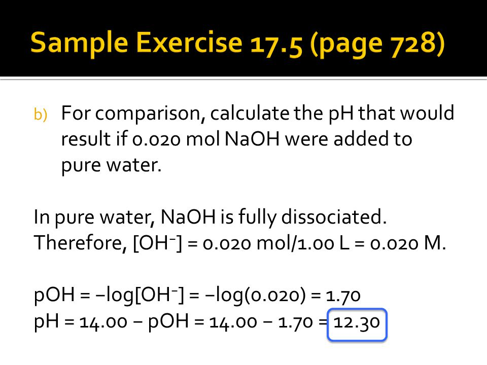b) For comparison, calculate the pH that would result if mol NaOH were added to pure water.